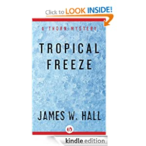 Tropical Freeze (The Thorn Series) - James W. Hall