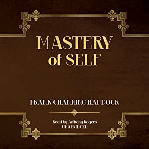 Mastery of Self | [Frank Channing Haddock]