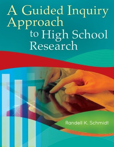 A Guided Inquiry Approach to High School Research (Libraries Unlimited Guided Inquiry)