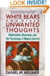 White Bears And Other Unwanted Though...