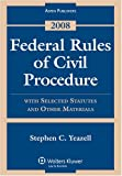 Federal Rules of Civil Procedure Statutes 2008: With Selected Statutes and Other Materials