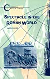 img - for Spectacle in the Roman World (Classical World series) book / textbook / text book