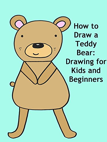 How to Draw a Teddy Bear: Drawing for Kids and Beginners