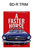 A Faster Horse [Blu-ray]