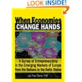 When Economies Change Hands: A Survey of Entrepreneurship in the Emerging Markets of Europe from the Balkans to...