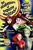 The Case of Stolen Time - The Misadventures of Inspector Moustachio [CASE OF STOLEN TIME - THE MISA]