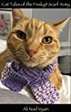 Cat Tales of the Frisky9 Scarf Army