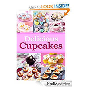 Delicious Cupcakes - Easy Cupcake Recipes