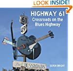 Highway 61: Crossroads on the Blues H...
