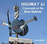 Highway 61: Crossroads on the Blues Highway