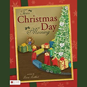 Twas Christmas Day Morning Audiobook