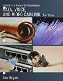 Lab Manual for Hayes/Rosenberg?s Data, Voice and Video Cabling, 3rd