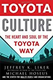 img - for Toyota Culture: The Heart and Soul of the Toyota Way by Liker, Jeffrey, Hoseus, Michael (2008) Hardcover book / textbook / text book