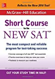 img - for McGraw-Hill Education: Short Course for the New SAT (Mcgraw-Hill Education Short Course for the Ged Test) book / textbook / text book