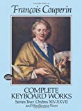 Complete Keyboard Works, Series Two: Ordres XIV-XXVII and Miscellaneous Pieces (Dover Music for Piano)