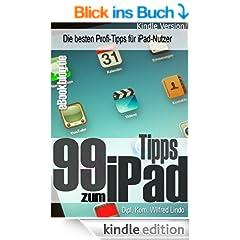 99 Tipps zum iPad -  Die besten Profi-Tipps f�r iPad-Nutzer