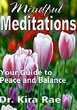 Mindful Meditations: Easy Meditation Guide (Self Help Unlimited)