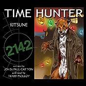 Kitsune: Time Hunter, Book 5 | John Paul Catton