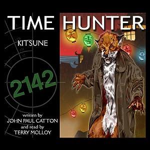 Kitsune: Time Hunter | [John Paul Catton]
