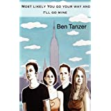 Most Likely You Go Your Way and I'll Go Mine ~ Ben Tanzer