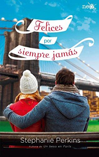 Stephanie Perkins - Felices por siempre jamás (Neo (plataforma)) (Spanish Edition)