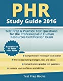 img - for PHR Study Guide 2016: Test Prep & Practice Test Questions for the Professional in Human Resources Certification Exam book / textbook / text book