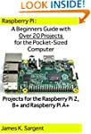 Raspberry Pi: A Beginners Guide with...