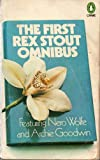 "The First Rex Stout Omnibus: Featuring Nero Wolfe and Archie Goodwin: "" The Doorbell Rang "" , "" The Second Confession "" and "" More Deaths Than One "" (0140040323) by Rex Stout"