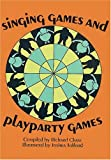 img - for Singing Games and Playparty Games by Richard Volney Chase (28-Mar-2003) Paperback book / textbook / text book