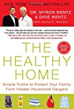 img - for The Healthy Home: Simple Truths to Protect Your Family from Hidden Household Dangers book / textbook / text book