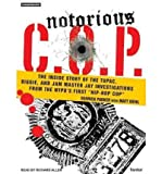 img - for [ NOTORIOUS C.O.P.: THE INSIDE STORY OF THE TUPAC, BIGGIE, AND JAM MASTER JAY INVESTIGATIONS FROM NYPD'S FIRST