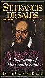 St. Francis De Sales: A Biography of the Gentle Saint