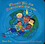 Whoever You Are/Quienquiera que seas (0152058915) by Fox, Mem
