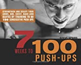 51zskgSIYpL. SL160  7 Weeks to 100 Push Ups: Strengthen and Sculpt Your Arms, Abs, Chest, Back and Glutes by Training to do 100 Consecutive Push Ups