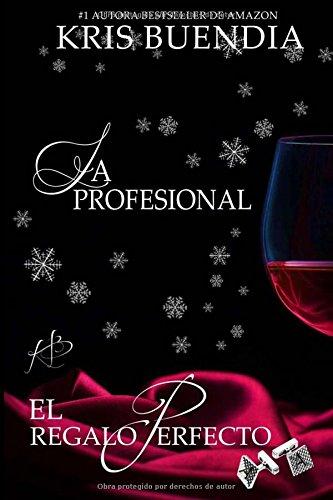 El regalo perfecto: La Profesional: Volume 4