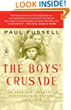 The Boys' Crusade: The American Infantry in Northwestern Europe, 1944-1945 (Modern Library Chronicles)