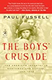 The Boys' Crusade: The American Infantry in Northwestern Europe, 1944-1945 (Modern Library Chronicles) (0812974883) by Fussell, Paul