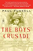 The Boys' Crusade: The American Infantry in Northwestern Europe, 1944-1945 (Modern Library Chronicles): Paul Fussell: 9780812974881: Amazon.com: Books