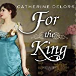 For the King: A Novel | Catherine Delors