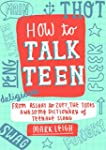 How to Talk Teen: From Asshat to Zup,...
