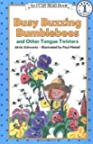 Busy Buzzing Bumblebees and Other Tongue Twisters (I Can Read Book 1) (0064440362) by Schwartz, Alvin