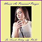 Music as Personal Prayer | Carole Riley