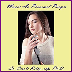 Music as Personal Prayer Lecture