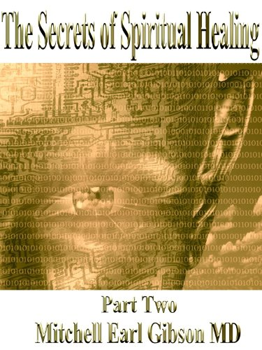 The Secrets of Spiritual Healing: Part Two