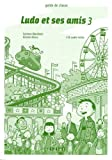 echange, troc Corinne Marchois, Michèle Albero - Ludo et ses amis 3 : Guide de classe (1CD audio)
