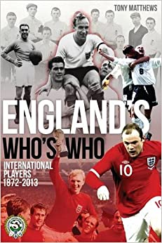 England's Who's Who: One Hundred and Forty Years of English International Footballers 1872-2013 e-book downloads