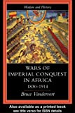 img - for Wars Of Imperial Conquest In Africa, 1830-1914 (Warfare and History) book / textbook / text book