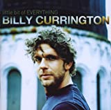 Billy Currington BILLY CURRINGTON_/ BIT OF EVERYTHING