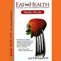 Eat for Health: Lose Weight - Keep It Off - Look Younger - Live Longer (       UNABRIDGED) by Joel Fuhrman