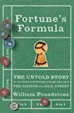 Fortune's Formula: The Untold Story of the Scientific Betting System That Beat the Casinos and Wall Street (0809045990) by William Poundstone